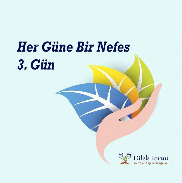 Dilek Torun her güne bir nefes 3. gün